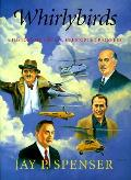 Whirlybirds A History Of U S Helicopter