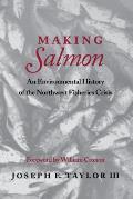 Making Salmon An Environmental History