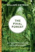 Final Forest Big Trees Forks & the Pacific Northwest