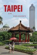 Taipei City of Displacements