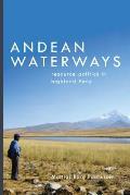 Andean Waterways: Resource Politics in Highland Peru