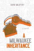 A Milwaukee Inheritance