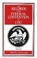 Records of the Federal Convention of 1787 1937 Revised Edition in Four Volumes Volume 1