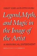 Legend Myth & Magic in the Image of the Artist A Historical Experiment
