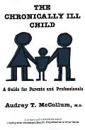 The Chronically Ill Child: A Guide for Parents and Professionals