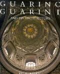 Guarino Guarini & His Architecture
