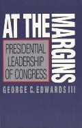 At the Margins: Presidential Leadership of Congress