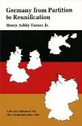 Germany from Partition to Reunification A Revised Edition of the Two Germanies Since 1945