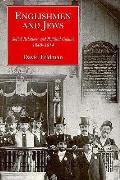 Englishmen and Jews: Social Relations and Political Culture, 1840-1914