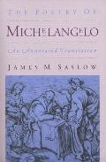 Poetry of Michelangelo An Annotated Translation