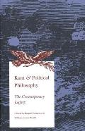 Kant and Political Philosophy: The Contemporary Legacy