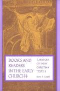 Books & Readers in the Early Church A History of Early Christian Texts