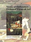 Views of Difference: Different Views of Art