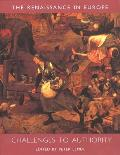 Challenges to Authority: The Renaissance in Europe: A Cultural Enquiry, Volume 3