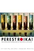Perestroika The Raucous Rebellion in Political Science