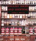 English Shops & Shopping An Architectural History