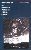 Beethoven In German Politics 1870 1989