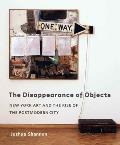 The Disappearance of Objects: New York Art and the Rise of the Postmodern City