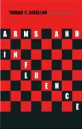 Arms and Influence: With a New Preface and Afterword