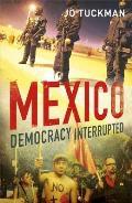 Mexico Democracy Interrupted