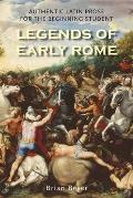 Legends Of Early Rome Authentic Latin Prose For The Beginning Student