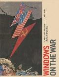 Windows on the War: Soviet Tass Posters at Home and Abroad, 1941-1945