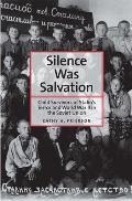 Silence Was Salvation: Child Survivors of Stalin's Terror and World War II in the Soviet Union