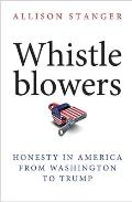 Whistleblowers Honesty in America from Washington to Trump