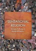 Sensational Religion: Sensory Cultures in Material Practice