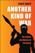 Another Kind of War: The Nature and History of Terrorism