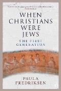 When Christians Were Jews The First Generation