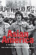 Asian America A Primary Source Reader