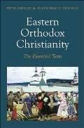 Eastern Orthodox Christianity The Essential Texts