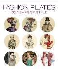 Fashion Plates 150 Years of Style