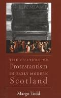Culture Of Protestantism In Early Modern Scotland