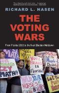 Voting Wars From Florida 2000 to the Next Election Meltdown