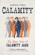 Calamity The Many Lives of Calamity Jane