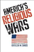 Americas Religious Wars The Embattled Heart of Our Public Life