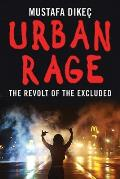 Urban Rage The Revolt of the Excluded