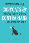 Copycats & Contrarians Why We Follow Others & When We Dont