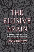 The Elusive Brain
