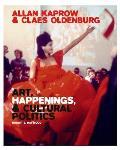 Allan Kaprow & Claes Oldenburg Art Happenings & Cultural Politics