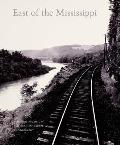 East of the Mississippi Nineteenth Century American Landscape Photography