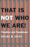 That Is Not Who We Are!: Populism and Peoplehood