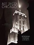 Art Deco Chicago Designing Modern America