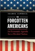 Forgotten Americans An Economic Agenda for a Divided Nation
