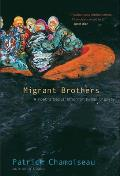 Migrant Brothers: A Poet's Declaration of Human Dignity