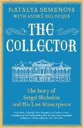 Collector the Story of Sergei Shchukin & His Lost Masterpieces