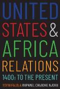 United States and Africa Relations, 1400s to the Present