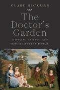 Doctors Garden Medicine Science & Horticulture in Britain